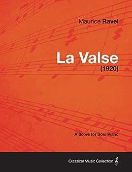 La Valse - A Score for Solo Piano (1920) (English Edition)