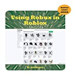 Using Robux in Roblox (21st Century Skills Innovation Library: Unofficial Guides Junior) (English...