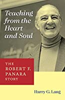 Teaching from the Heart and Soul: The Robert F. Panara Story (Gallaudet New Deaf Lives)