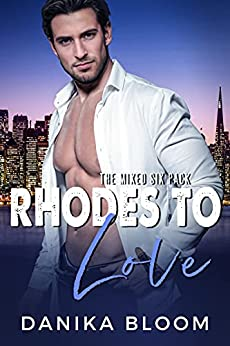 Rhodes to Love: A single dad, fake marriage romance (The Mixed Six-Pack) by [Danika Bloom]