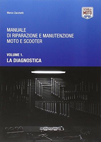 Manuale di riparazione e manutenzione moto e scooter. Diagnostica (Vol. 1)