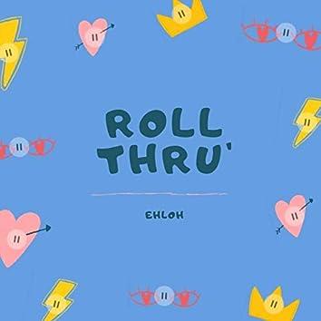 Roll Thru'