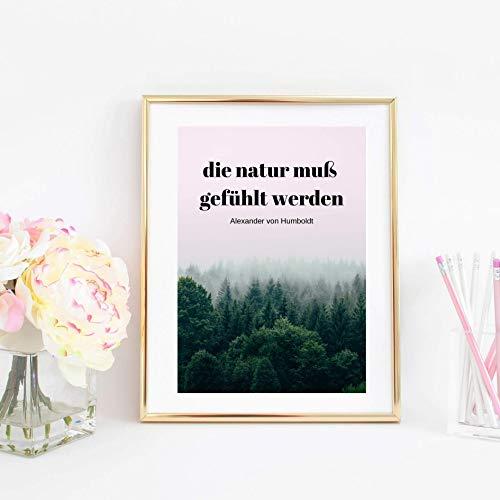 Din A4 Kunstdruck ungerahmt Spruch- Die Natur muß gefühlt werden - Zitat Alexander von Humbuldt Wald Natur Druck Poster Bild