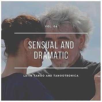 Sensual And Dramatic Latin Tango And Tangotronica, Vol.06