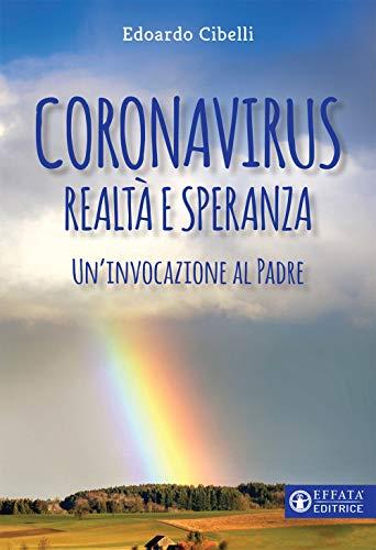 Coronavirus. Realtà e speranza. Un'invocazione al padre