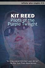 Pilots of the Purple Twilight (infinity plus singles Book 16)
