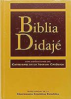 Biblia Didajé : texto oficial de la Conferencia Episcopal Española, con comentarios del catecismo de la Iglesia católica