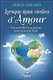 Lorsque nous vivrons d'Amour - Une nouvelle ère se prépare pour nous et la Terre