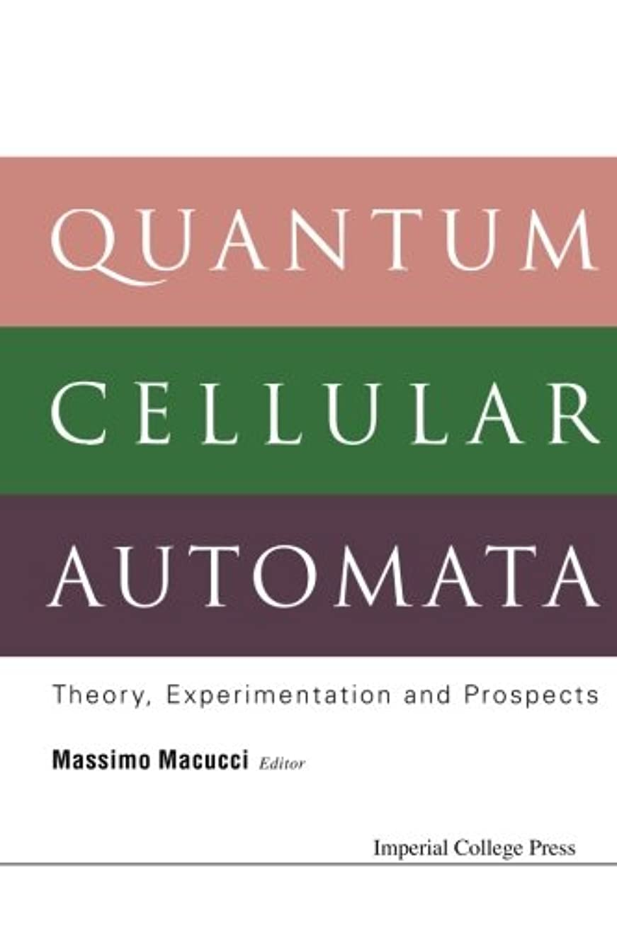労働胴体闇Quantum Cellular Automata: Theory, Experimentation And Prospects