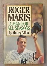 Roger Maris - A Man for All Seasons