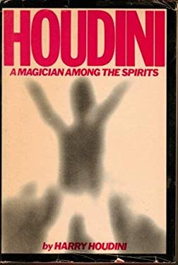 Houdini: A Magician Among the Spirits