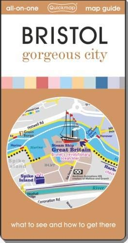 Bristol Gorgeous City: Map Guide of What to See and How to Get There (City Quickmaps)