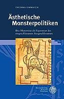 Asthetische Monsterpolitiken: Das Monstrose Als Funktion Des Eingeschlossenen Ausgeschlossenen (Beitrage Zur Literaturtheorie Und Wissenspoetik)
