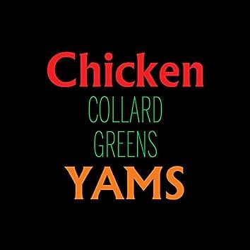 Chicken Collard Greens Yams