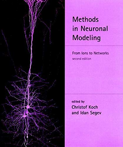 Methods in Neuronal Modeling (Computational Neuroscience Series): From Ions to Networks (Computational Neuroscience) Second Edition