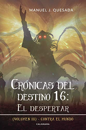 Crónicas Del Destino 16 El Despertar Volumen Iii Spanish Edition Ebook Quesada Manuel J Kindle Store