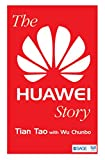 The Huawei Story (English Edition)