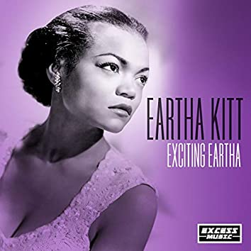Exciting Eartha