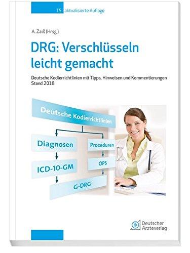 DRG: Verschlüsseln leicht gemacht: Deutsche Kordierrichtlinien mit Tipps, Hinweisen und Kommentierungen Stand 2018