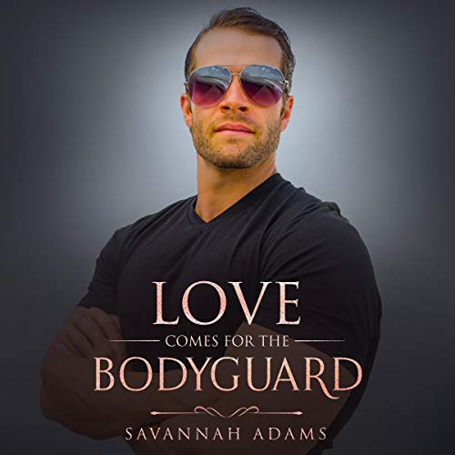Love Comes for the Bodyguard: A Sweet and Clean Small Town Contemporary Romance audiobook cover art