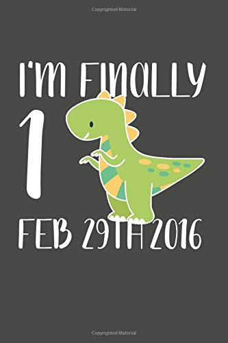I'm Finally 1st: 4th Leap Day Birthday 29th February Gift For 4 years old kid or girl | gift for daughter niece son nephew