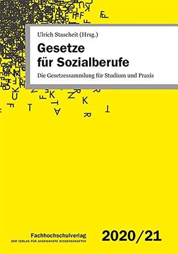 Gesetze für Sozialberufe: Die Gesetzessammlung für Studium und Praxis – 2020/21