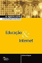 Educação & Internet: A era da informação e a vida cotidiana (e agora.com).