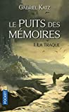 Le Puits des mémoires 1. La Traque (1)