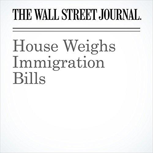 House Weighs Immigration Bills copertina