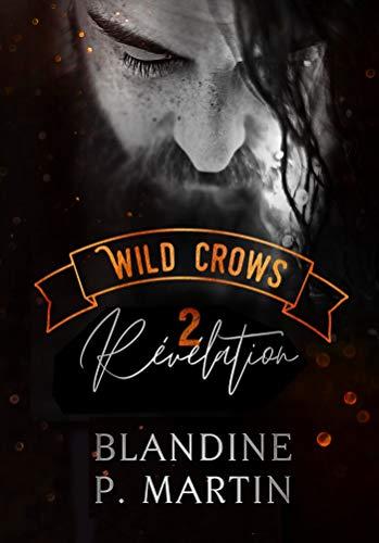 Wild Crows : 2. Révélation