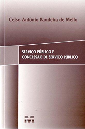 Serviço público e concessão de serviço público - 1 ed./2017
