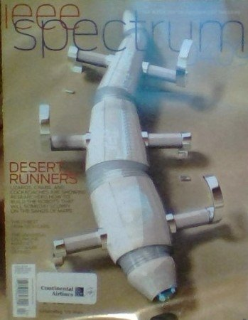 Desert Runners: Lizards, Crabs, and Cockroaches Are Showing Researchers How to Build the Robots That Will Someday Scurry on the Sands of Mars / The 10 Best High-tech Cars / The Universal Cellphone Handset, Software Defined (ieee Spectrum, Volume 46, Number 4, April 2009)