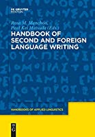 Handbook of Second and Foreign Language Writing (Handbooks of Applied Linguistics)