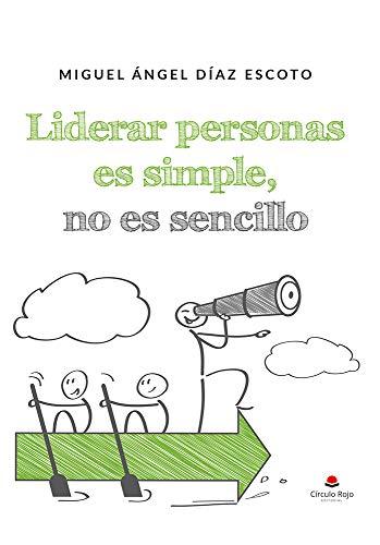 Portada del libro Liderar personas es simple, no es sencillo de Miguel Angel Diaz Escoto