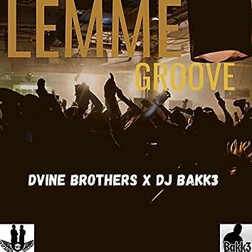 Lemme Groove