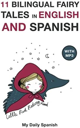 11 Bilingual Fairy Tales in Spanish and English: Improve your Spanish or English reading and