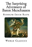 The Surprising Adventures of Baron Munchausen (Classic Rudolph Erich Raspe)