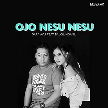 Ojo Nesu Nesu (feat. Bajol Ndanu)