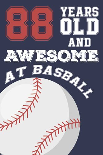 88 Years Old And Awesome at Baseball: Baseball Birthday Gifts for 88 Years Old Gift For Boys & Girls, Card Alternative, Notebook, Diary / Greeting Card Alternative for Boys & Girls