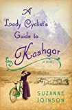 Book Cover: A Lady Cyclist's Guide to Kashgar
