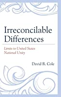 Irreconcilable Differences: Limits to United States National Unity