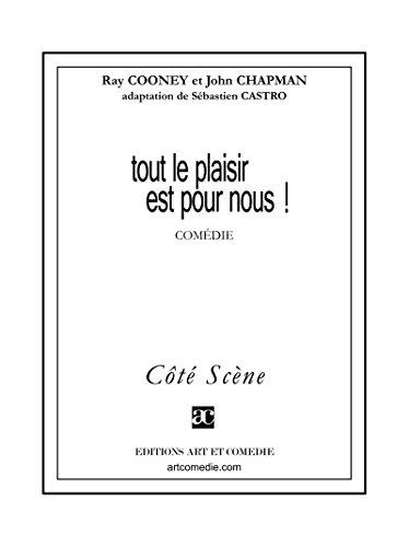 Tout le plaisir est pour nous ! (Côté Scène) (French Edition)