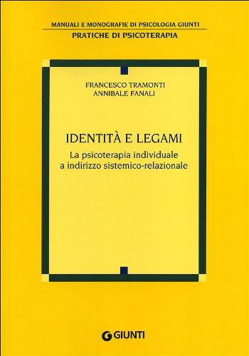 Identità e legami. La psicoterapia individuale a indirizzo sistemico-relazionale