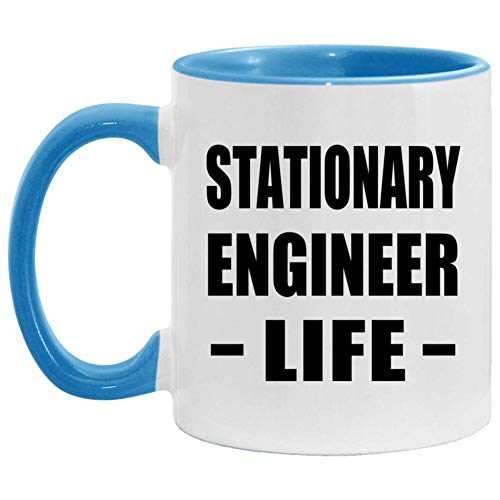 Stationary Engineer Life - 11oz Accent Coffee Mug Blue Ceramic Tea-Cup - For Friend Retirement Graduation Boss Birthday Anniversary Mothers Fathers Day O3ZUU6