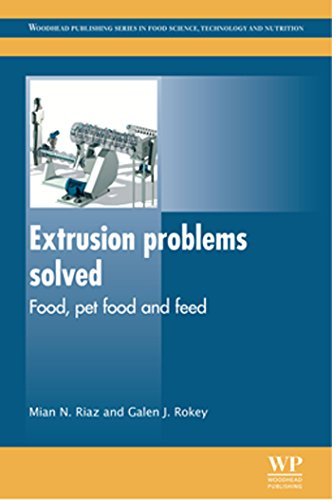Extrusion Problems Solved: Food, Pet Food and Feed (Woodhead Publishing Series in Food Science, Technology and Nutrition Book 226)