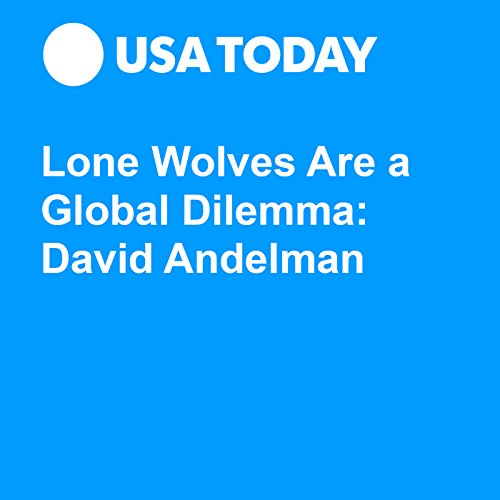 Lone Wolves Are a Global Dilemma: David Andelman audiobook cover art