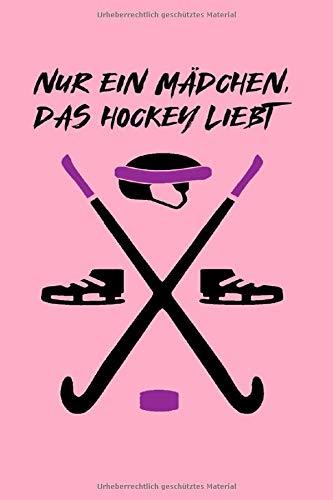 Nur ein Mädchen, das Hockey liebt: Ein niedliches Notizbuch-Tagebuch 6x9 für HOCKEY-Liebhaber und ein bestes lustiges Ideengeschenk für die perfekt ... wie zum Beispiel im Spiel zu gewinnen