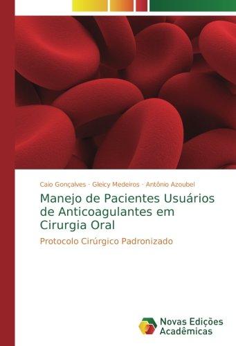 Manejo de Pacientes Usuários de Anticoagulantes em Cirurgia Oral: Protocolo Cirúrgico Padronizado