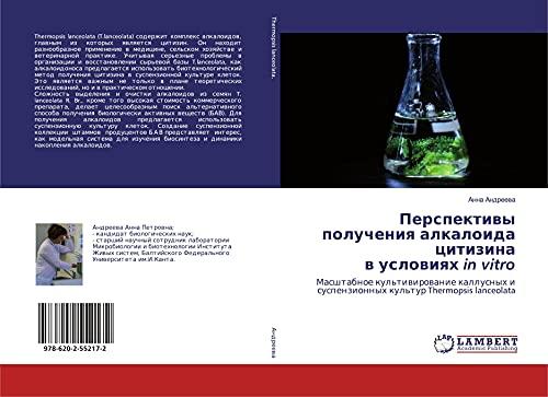 Perspektiwy polucheniq alkaloida citizina w uslowiqh in vitro: Masshtabnoe kul'tiwirowanie kallusnyh i suspenzionnyh kul'tur Thermopsis lanceolata