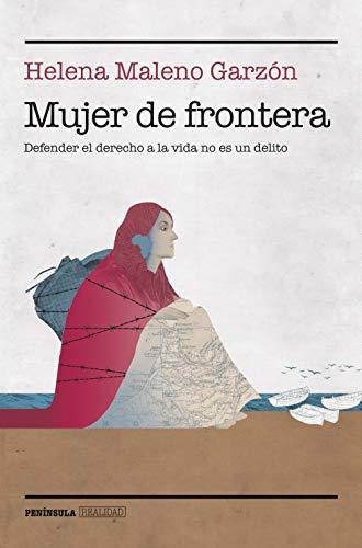 Mujer de frontera: Defender el derecho a la vida no es un delito ...
